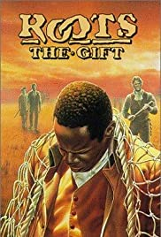 Roots: The Gift (1988) Poster - Movie Forum, Cast, Reviews
