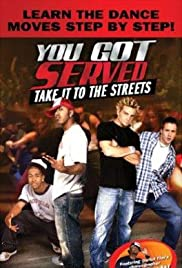 You Got Served, Take It to the Streets (2004) Poster - Movie Forum, Cast, Reviews