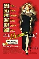Image of Die, Mommie, Die!
