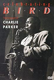 Celebrating Bird: The Triumph of Charlie Parker Poster
