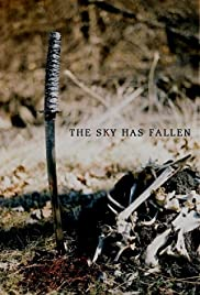 The Sky Has Fallen (2009) Poster - Movie Forum, Cast, Reviews