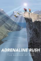 Image of Adrenaline Rush: The Science of Risk