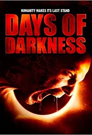 Days of Darkness (2007) Poster - Movie Forum, Cast, Reviews