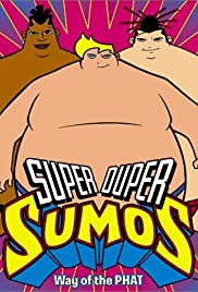 Super Duper Sumos Poster - TV Show Forum, Cast, Reviews