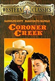 Coroner Creek (1948) Poster - Movie Forum, Cast, Reviews