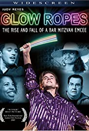 Glow Ropes: The Rise and Fall of a Bar Mitzvah Emcee (2008) Poster - Movie Forum, Cast, Reviews