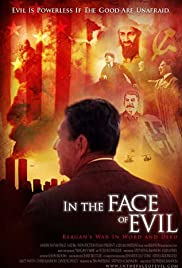 In the Face of Evil: Reagan's War in Word and Deed (2004) Poster - Movie Forum, Cast, Reviews