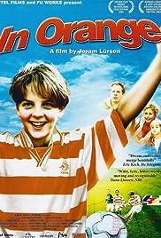 In Oranje(2004) Poster - Movie Forum, Cast, Reviews