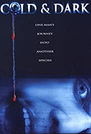 Cold and Dark (2005) Poster - Movie Forum, Cast, Reviews