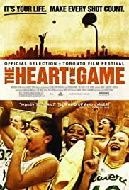 The Heart of the Game (2005) Poster - Movie Forum, Cast, Reviews