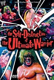 The Self Destruction of the Ultimate Warrior (2005) Poster - Movie Forum, Cast, Reviews