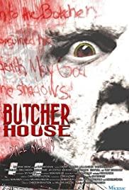 Butcher House (2006) Poster - Movie Forum, Cast, Reviews