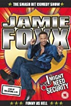 Image of Jamie Foxx: I Might Need Security