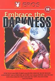 Embrace the Darkness (1999) Poster - Movie Forum, Cast, Reviews