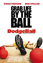 Dodgeball: A True Underdog Story (2004) Poster - Movie Forum, Cast, Reviews