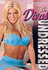 WWE Divas: Undressed (2002) Poster - TV Show Forum, Cast, Reviews