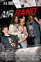 Image of Air Band or How I Hated Being Bobby Manelli's Blonde Headed Friend
