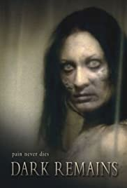 Dark Remains (2005) Poster - Movie Forum, Cast, Reviews