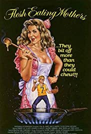 Flesh-Eating Mothers (1988) Poster - Movie Forum, Cast, Reviews