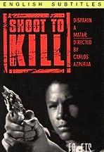 Disparen a matar