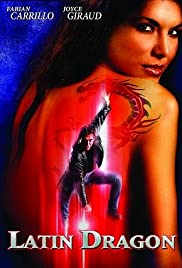 Latin Dragon (2004) Poster - Movie Forum, Cast, Reviews