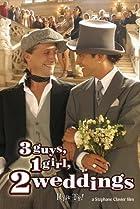 Image of 3 Guys, 1 Girl, 2 Weddings
