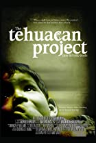 The Tehuacan Project (2007) Poster