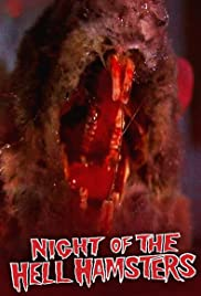 Night of the Hell Hamsters(2006) Poster - Movie Forum, Cast, Reviews