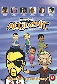 It Was an Accident (2000) Poster - Movie Forum, Cast, Reviews