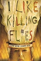 Image of I Like Killing Flies