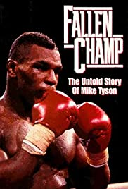 Fallen Champ: The Untold Story of Mike Tyson (1993) Poster - Movie Forum, Cast, Reviews