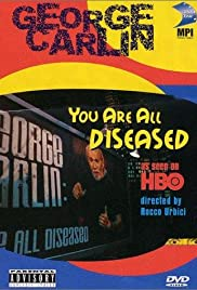 George Carlin: You Are All Diseased(1999) Poster - TV Show Forum, Cast, Reviews