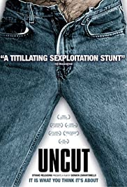 Uncut (2003) Poster - Movie Forum, Cast, Reviews