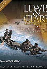 Lewis & Clark: Great Journey West (2002) Poster - Movie Forum, Cast, Reviews