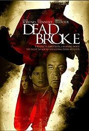 Dead Broke(1998) Poster - Movie Forum, Cast, Reviews
