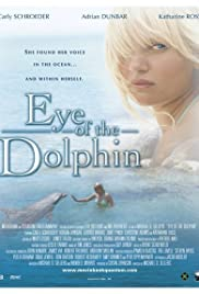 Eye of the Dolphin (2006) Poster - Movie Forum, Cast, Reviews