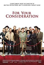 For Your Consideration (2006) Poster - Movie Forum, Cast, Reviews