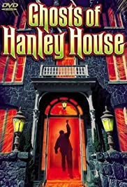 Ghosts of Hanley House Poster