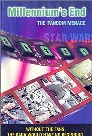 Millennium's End: The Fandom Menace Poster
