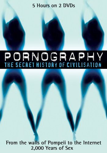 Pornography: A Secret History of Civilisation (1999)