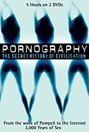 Pornography: A Secret History of Civilisation Poster