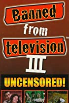 Image of Banned from Television III
