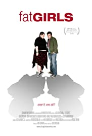 Fat Girls (2006) Poster - Movie Forum, Cast, Reviews