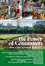 The Power of Community: How Cuba Survived Peak Oil (2006) Poster - Movie Forum, Cast, Reviews