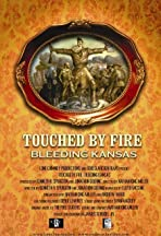 Touched by Fire: Bleeding Kansas