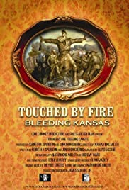 Touched by Fire: Bleeding Kansas Poster