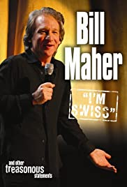 Bill Maher: I'm Swiss(2005) Poster - TV Show Forum, Cast, Reviews