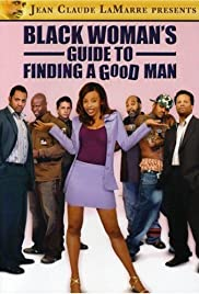 Black Woman's Guide to Finding a Good Man Poster