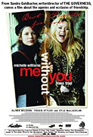 Me Without You (2001) Poster - Movie Forum, Cast, Reviews