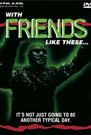 With Friends Like These...(1991) Poster - Movie Forum, Cast, Reviews